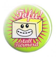 """Zum 37mm Button """"Tofu! statt Tiermord"""" für 1,00 € gehen."""