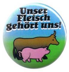 """Zum 37mm Button """"Unser Fleisch gehört uns"""" für 1,00 € gehen."""