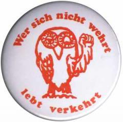 """Zum 37mm Button """"Wer sich nicht wehrt, lebt verkehrt"""" für 1,00 € gehen."""