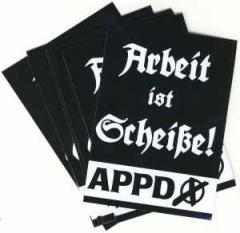 """Zum Aufkleber-Paket """"APPD - Arbeit ist Scheiße!"""" für 1,80 € gehen."""