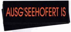 """Zum Aufkleber-Paket """"Ausg'Seehofert is"""" für 1,80 € gehen."""