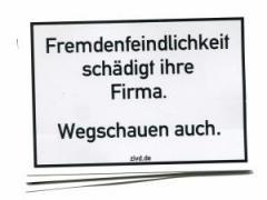 """Zum Aufkleber-Paket """"Fremdenfeindlichkeit schädigt ihre Firma. Wegschauen auch."""" für 1,80 € gehen."""