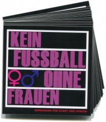 """Zum Aufkleber-Paket """"Kein Fussball ohne Frauen"""" für 2,44 € gehen."""
