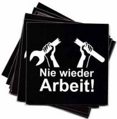 """Zum Aufkleber-Paket """"Nie wieder Arbeit!"""" für 1,80 € gehen."""