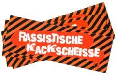 """Zum Aufkleber-Paket """"Rassistische Kackscheisse"""" für 2,50 € gehen."""