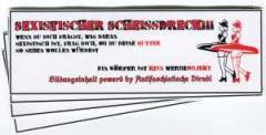 """Zum Aufkleber-Paket """"Sexistischer Scheissdreck"""" für 1,80 € gehen."""