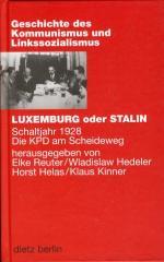 """Zum Buch """"LUXEMBURG oder STALIN"""" von Elke Reuter, Wladislaw Hedeler, Horst Helas und Klaus Kinner für 19,90 € gehen."""