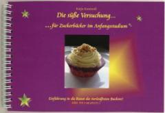 """Zum Ringbuch """"Die süße Versuchung - für Zuckerbäcker im Anfangsstadium"""" von Katja Kaminski für 9,90 € gehen."""